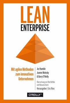Lean Enterprise (eBook, ePUB) - Humble, Jez; O'Reilly, Barry; Molesky, Joanne