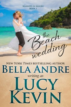 The Beach Wedding (Married in Malibu, Book 1) (eBook, ePUB)