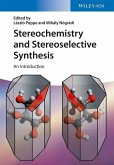 Stereochemistry and Stereoselective Synthesis (eBook, ePUB)