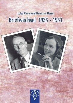 Luise Rinser und Hermann Hesse, Briefwechsel 1935-1951 - Rinser, Luise