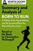 Summary and Analysis of Born to Run: A Hidden Tribe, Superathletes, and the Greatest Race the World Has Never Seen (eBook, ePUB)