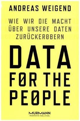 Data for the People - Weigend, Andreas