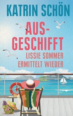 Ausgeschifft / Lissie Sommer Bd.2 - Schön, Katrin