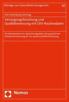 Versorgungsforschung und Qualitätsmessung mit GKV-Routinedaten - Horenkamp-Sonntag, Dirk