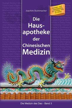Die Hausapotheke der Chinesischen Medizin - Stuhlmacher, Joachim