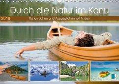 9783665731182 - CALVENDO: Durch die Natur im Kanu (Wandkalender 2018 DIN A3 quer) - Livre