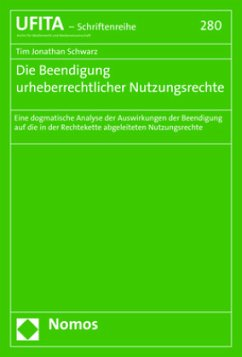 Die Beendigung urheberrechtlicher Nutzungsrechte - Schwarz, Tim J.