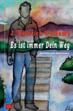 Es ist immer Dein Weg - Heikamp, J. Heinrich