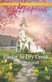 Easter In Dry Creek (Mills & Boon Love Inspired) (Dry Creek, Book 17) (eBook, ePUB)