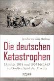 Die deutschen Katastrophen 1914 bis 1918 und 1933 bis 1945 im Großen Spiel der Mächte (eBook, ePUB)
