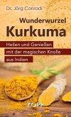 Wunderwurzel Kurkuma (eBook, ePUB)
