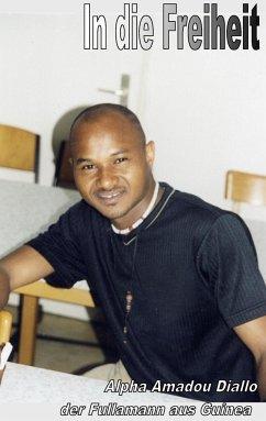 In die Freiheit - Amadou, Diallo Alpha