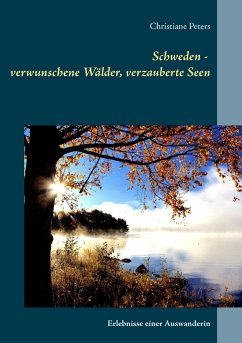 Schweden - verwunschene Wälder, verzauberte Seen - Peters, Christiane