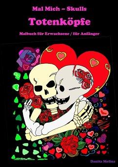 Mal Mich - Skulls - Malbuch für Erwachsene - Molina, Danita