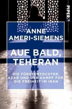 Auf bald, Teheran - Ameri-Siemens, Anne
