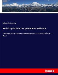 Real-Encyclopädie der gesammten Heilkunde