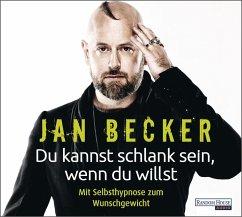 Du kannst schlank sein, wenn du willst, 2 Audio-CDs - Becker, Jan