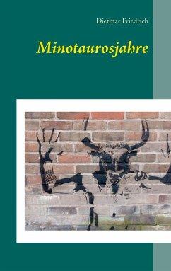 Minotaurosjahre (eBook, ePUB)