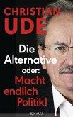 Die Alternative oder: Macht endlich Politik! (eBook, ePUB)