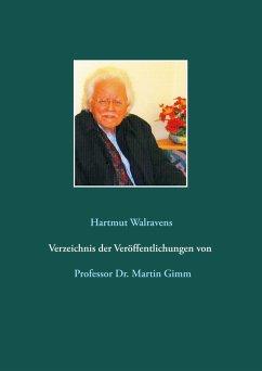 Verzeichnis der Veröffentlichungen von Prof. Dr. Martin Gimm (eBook, ePUB)