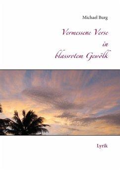 Vermessene Verse in blassrotem Gewölk (eBook, ePUB)