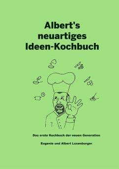Albert's neuartiges Ideen Kochbuch (eBook, ePUB)