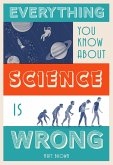 Everything You Know About Science is Wrong (eBook, ePUB)