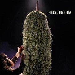 Heischneida - Heischneida