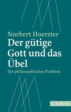 Der gütige Gott und das Übel (eBook, ePUB) - Hoerster, Norbert