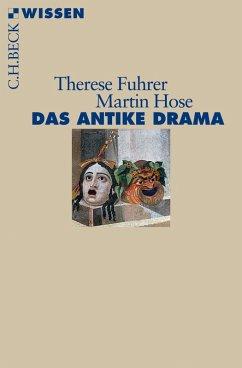 Das antike Drama (eBook, ePUB) - Fuhrer, Therese; Hose, Martin