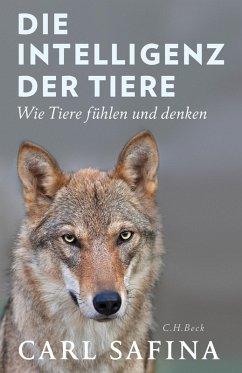 Die Intelligenz der Tiere (eBook, ePUB) - Safina, Carl