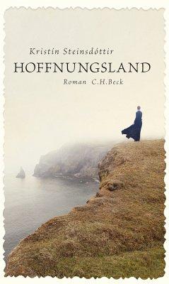 Hoffnungsland (eBook, ePUB) - Steinsdóttir, Kristín