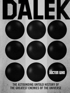 Doctor Who: Dalek: The Astounding Untold History of the Greatest Enemies of the Universe - Mann, George; Richards, Justin