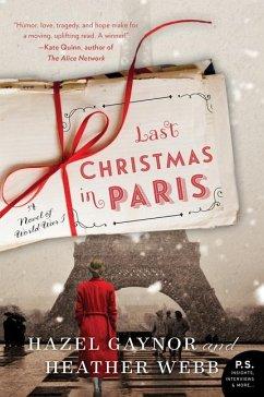 Last Christmas in Paris - Gaynor, Hazel; Webb, Heather