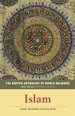 The Norton Anthology of World Religions: Islam: Islam
