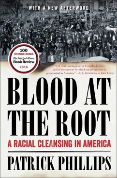 Blood at the Root: A Racial Cleansing in America - Phillips, Patrick (Stanford University)