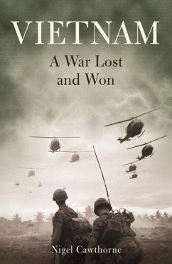 Vietnam: A War Lost and Won - Cawthorne, Nigel
