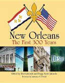New Orleans: The First 300 Years: The First 300 Years