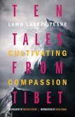 Ten Tales from Tibet: Cultivating Compassion