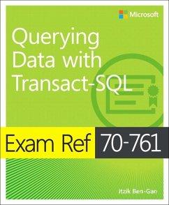 Exam Ref 70-761 Querying Data with Transact-SQL - Ben-Gan, Itzik