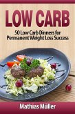 Low Carb: 50 Low Carb Dinners for Permanent Weight Loss Success (eBook, ePUB)