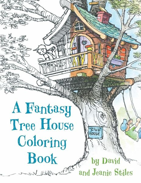 A Fantasy Tree House Coloring Book von David Stiles; Jean Stiles ...
