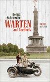 Warten auf Goebbels (eBook, ePUB)