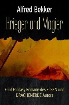 Fünf Fantasy Romane: Krieger und Magier (eBook, ePUB)