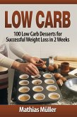 Low Carb: 100 Low Carb Desserts for Successful Weight Loss in 2 Weeks (eBook, ePUB)