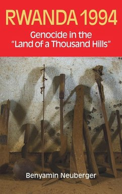 Rwanda 1994: Genocide in the 'land of a Thousand Hills' - Neuberger, Benyamin