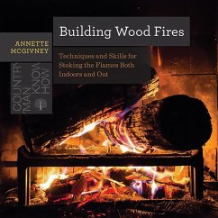 Building Wood Fires: Techniques and Skills for ...