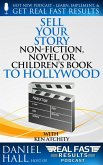 Sell Your Story, Non-Fiction, Novel, or Children's Book to Hollywood (Real Fast Results, #31) (eBook, ePUB)