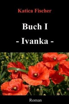 Buch I - Ivanka