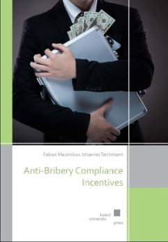 Anti-Bribery Compliance Incentives - Teichmann, Fabian Maximilian Johannes